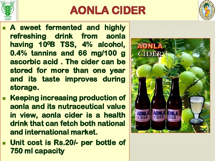 AONLA CIDER n n n A sweet fermented and highly refreshing drink from aonla