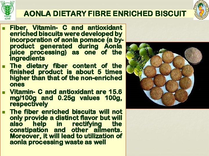 AONLA DIETARY FIBRE ENRICHED BISCUIT n n Fiber, Vitamin- C and antioxidant enriched biscuits
