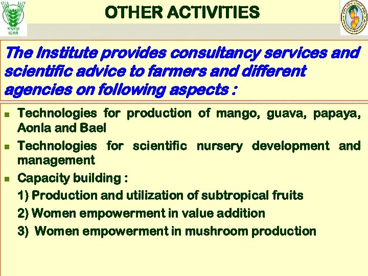 OTHER ACTIVITIES The Institute provides consultancy services and scientific advice to farmers and different