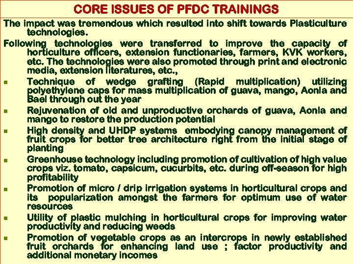 CORE ISSUES OF PFDC TRAININGS The impact was tremendous which resulted into shift towards