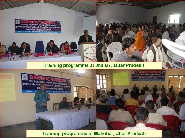 Training programme at Jhansi , Uttar Pradesh Training programme at Mahoba , Uttar Pradesh