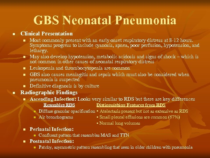 GBS Neonatal Pneumonia n Clinical Presentation n n n Most commonly present with an