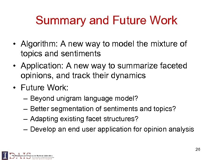 Summary and Future Work • Algorithm: A new way to model the mixture of