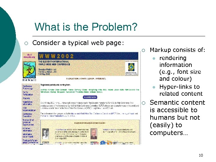 What is the Problem? ¡ Consider a typical web page: ¡ ¡ Markup consists