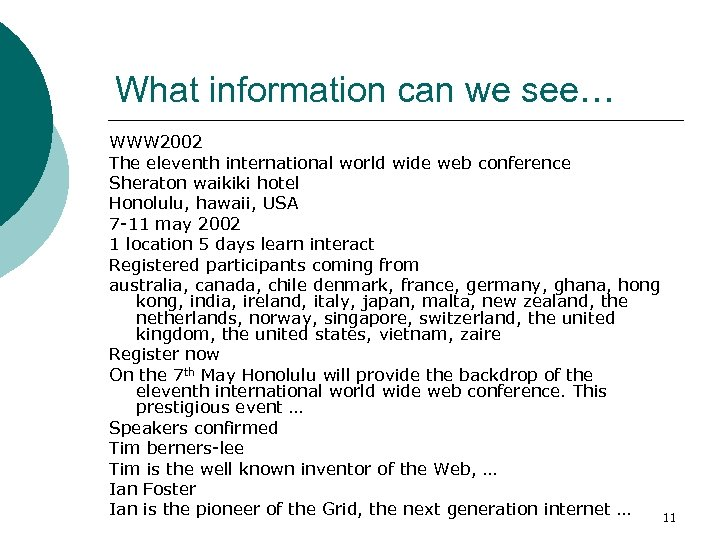 What information can we see… WWW 2002 The eleventh international world wide web conference