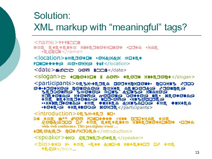 "Solution: XML markup with ""meaningful"" tags? <name>WWW 2002 The eleventh international webcon</name> world wide"