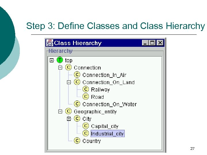 Step 3: Define Classes and Class Hierarchy 27