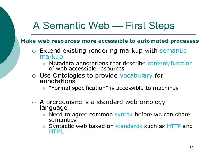 A Semantic Web — First Steps Make web resources more accessible to automated processes