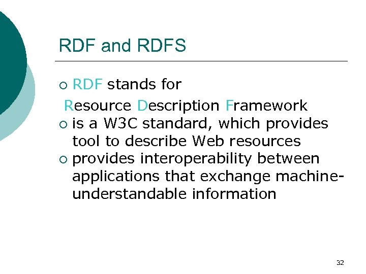 RDF and RDFS RDF stands for Resource Description Framework ¡ is a W 3
