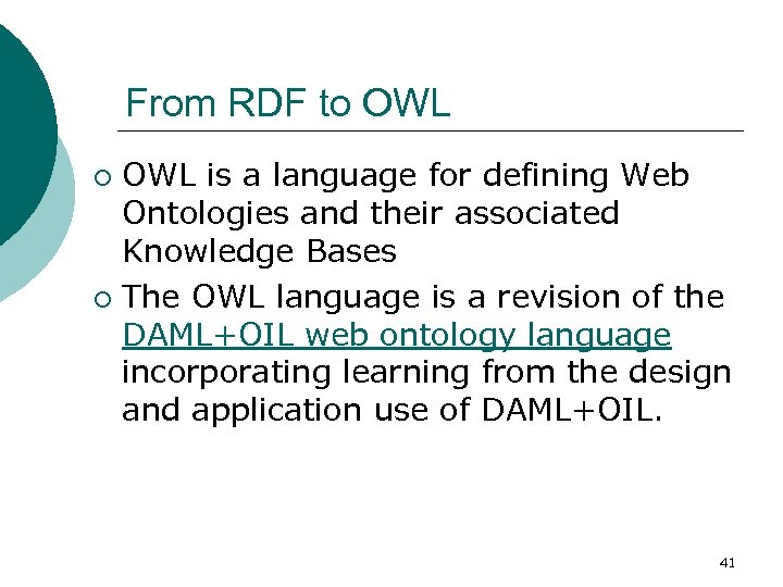 From RDF to OWL is a language for defining Web Ontologies and their associated