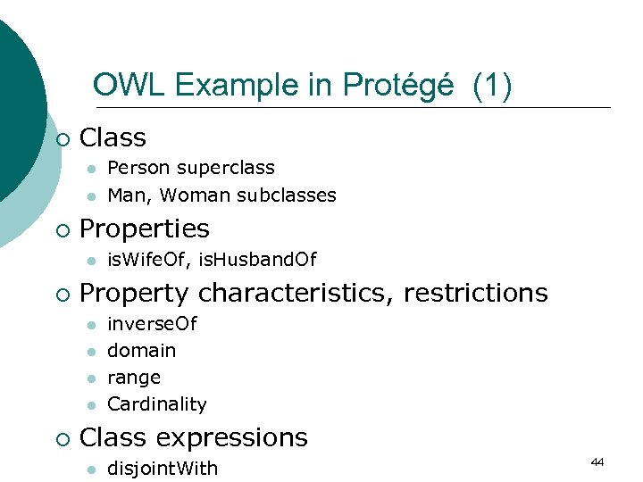 OWL Example in Protégé (1) ¡ Class l l ¡ Properties l ¡ is.
