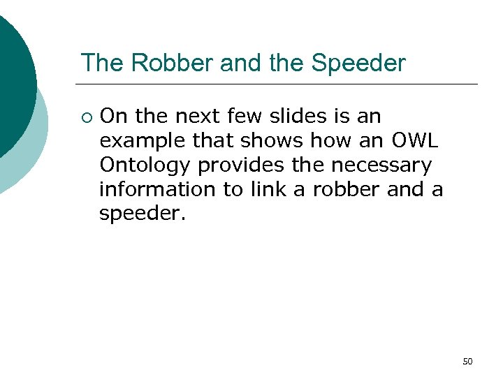 The Robber and the Speeder ¡ On the next few slides is an example