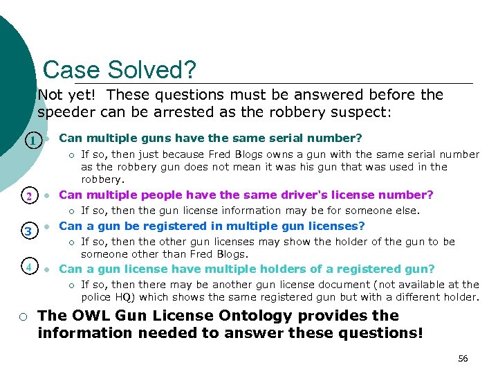 Case Solved? Not yet! These questions must be answered before the speeder can be