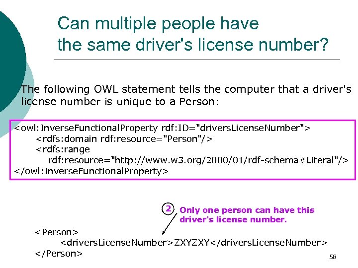 Can multiple people have the same driver's license number? The following OWL statement tells