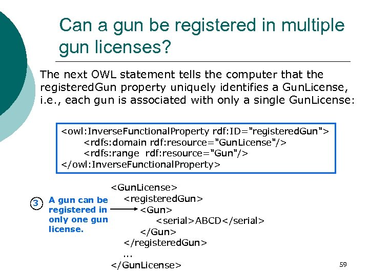 Can a gun be registered in multiple gun licenses? The next OWL statement tells