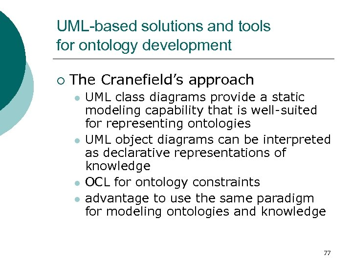 UML-based solutions and tools for ontology development ¡ The Cranefield's approach l l UML