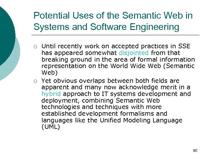 Potential Uses of the Semantic Web in Systems and Software Engineering ¡ ¡ Until