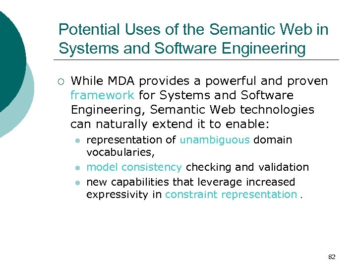 Potential Uses of the Semantic Web in Systems and Software Engineering ¡ While MDA