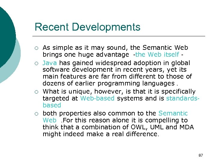 Recent Developments ¡ ¡ As simple as it may sound, the Semantic Web brings