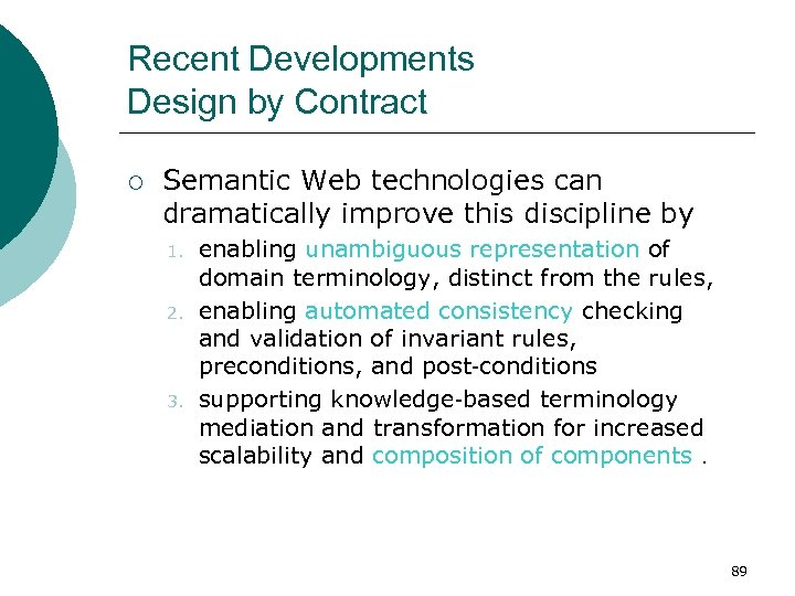 Recent Developments Design by Contract ¡ Semantic Web technologies can dramatically improve this discipline