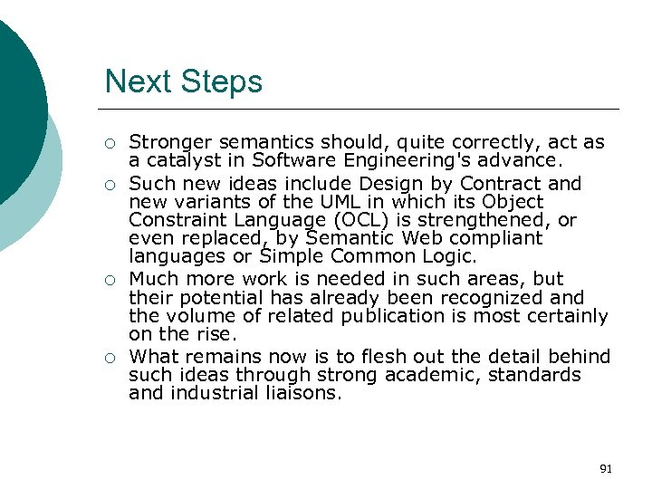 Next Steps ¡ ¡ Stronger semantics should, quite correctly, act as a catalyst in