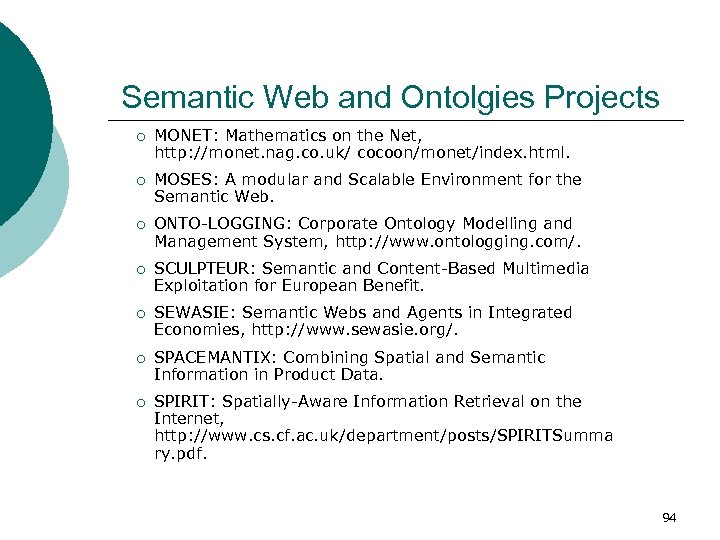 Semantic Web and Ontolgies Projects ¡ ¡ ¡ ¡ MONET: Mathematics on the Net,