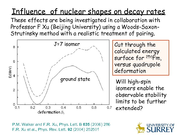 Influence of nuclear shapes on decay rates These effects are being investigated in collaboration