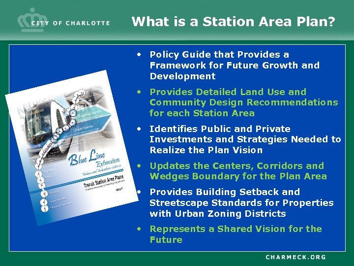 What is a Station Area Plan? • Policy Guide that Provides a Framework for