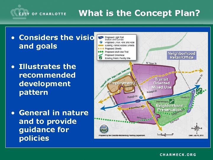 What is the Concept Plan? • Considers the vision and goals • Illustrates the