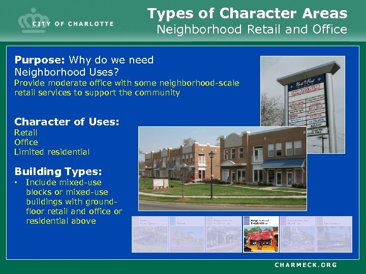 Types of Character Areas Neighborhood Retail and Office Purpose: Why do we need Neighborhood