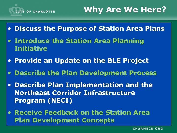 Why Are We Here? • Discuss the Purpose of Station Area Plans • Introduce