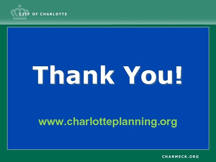Thank You! www. charlotteplanning. org