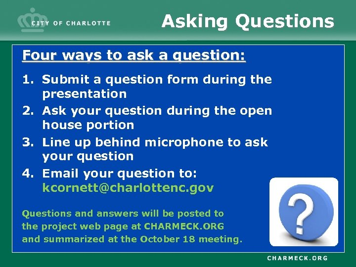 Asking Questions Four ways to ask a question: 1. Submit a question form during