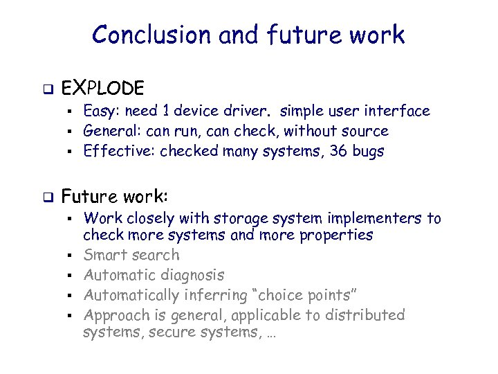 Conclusion and future work q EXPLODE § § § q Easy: need 1 device