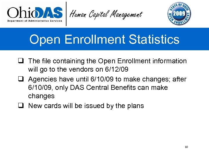 Human Capital Management Open Enrollment Statistics q The file containing the Open Enrollment information