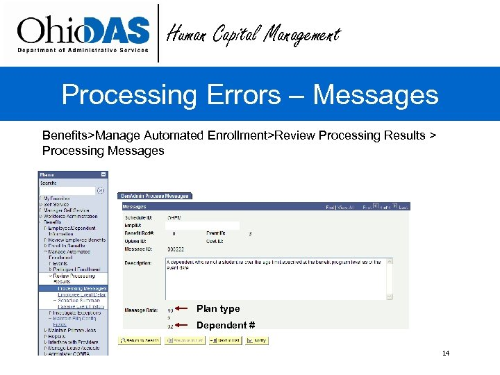Human Capital Management Processing Errors – Messages Benefits>Manage Automated Enrollment>Review Processing Results > Processing