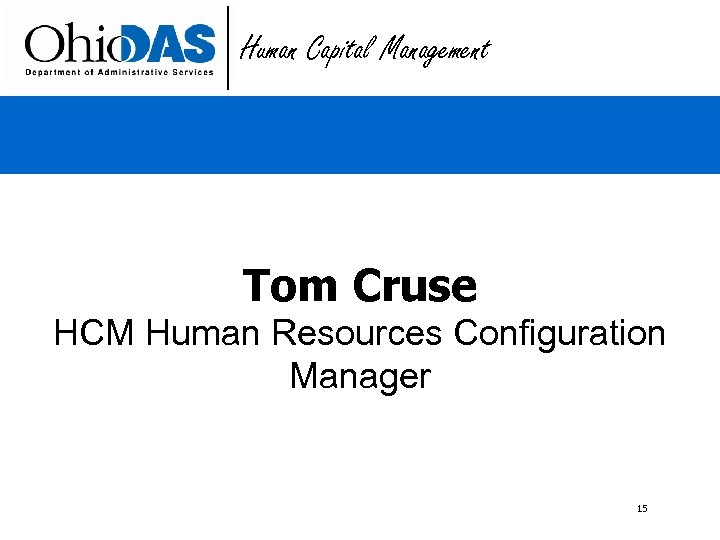 Human Capital Management Tom Cruse HCM Human Resources Configuration Manager 15