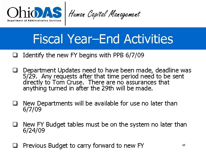 Human Capital Management Fiscal Year–End Activities q Identify the new FY begins with PPB