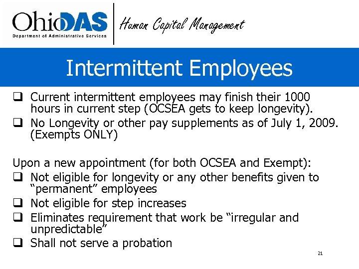 Human Capital Management Intermittent Employees q Current intermittent employees may finish their 1000 hours