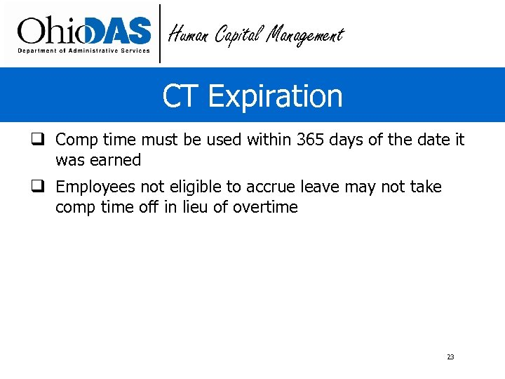 Human Capital Management CT Expiration q Comp time must be used within 365 days