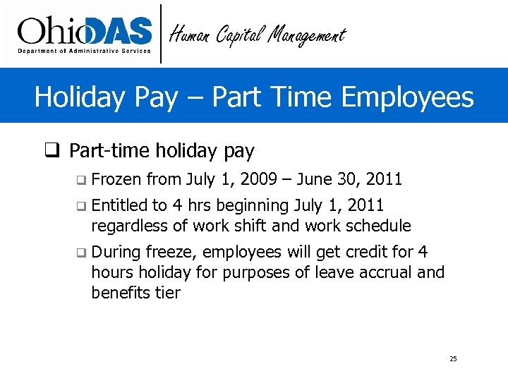 Human Capital Management Holiday Pay – Part Time Employees q Part-time holiday pay q