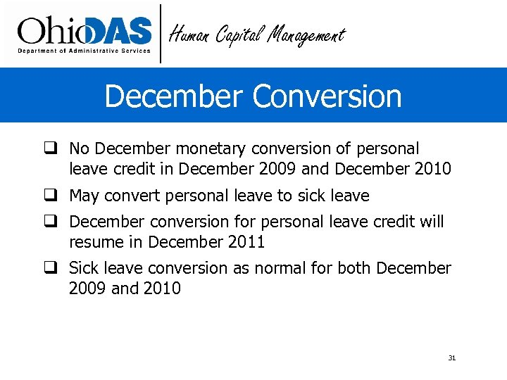 Human Capital Management December Conversion q No December monetary conversion of personal leave credit
