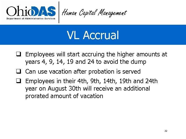 Human Capital Management VL Accrual q Employees will start accruing the higher amounts at