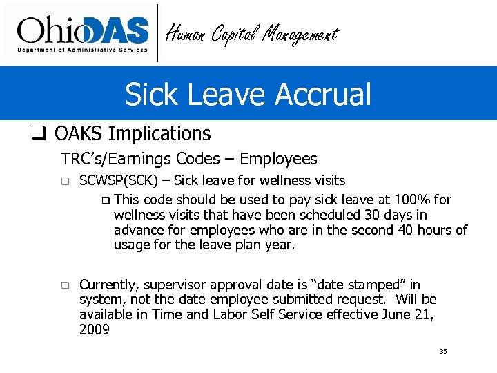 Human Capital Management Sick Leave Accrual q OAKS Implications TRC's/Earnings Codes – Employees q
