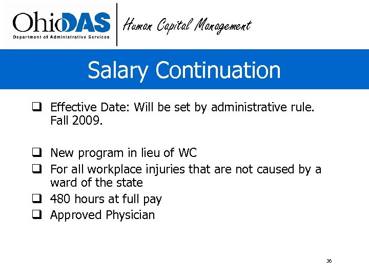 Human Capital Management Salary Continuation q Effective Date: Will be set by administrative rule.