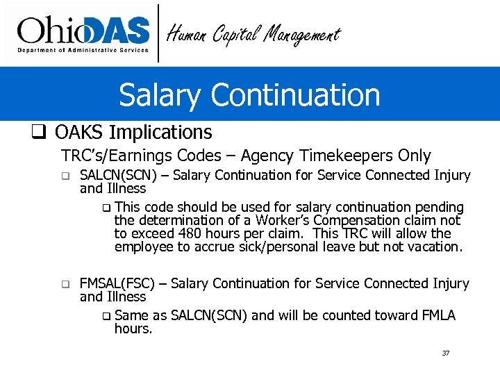 Human Capital Management Salary Continuation q OAKS Implications TRC's/Earnings Codes – Agency Timekeepers Only
