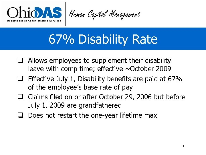 Human Capital Management 67% Disability Rate q Allows employees to supplement their disability leave