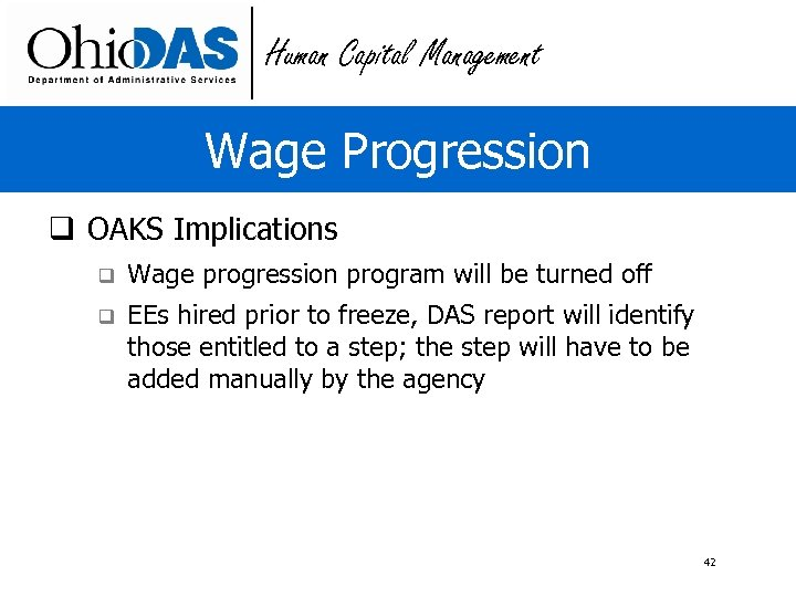 Human Capital Management Wage Progression q OAKS Implications q Wage progression program will be