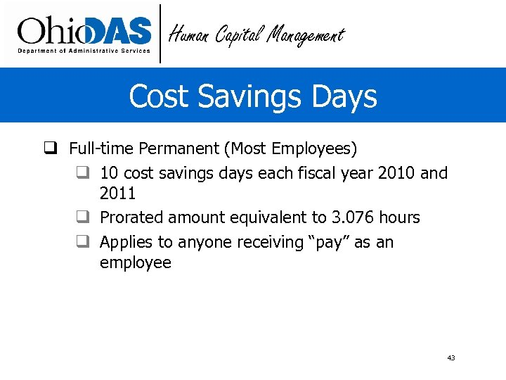 Human Capital Management Cost Savings Days q Full-time Permanent (Most Employees) q 10 cost