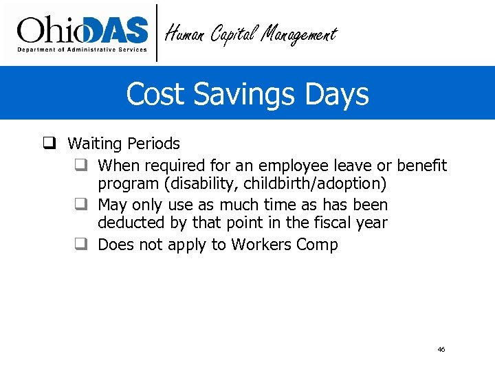 Human Capital Management Cost Savings Days q Waiting Periods q When required for an